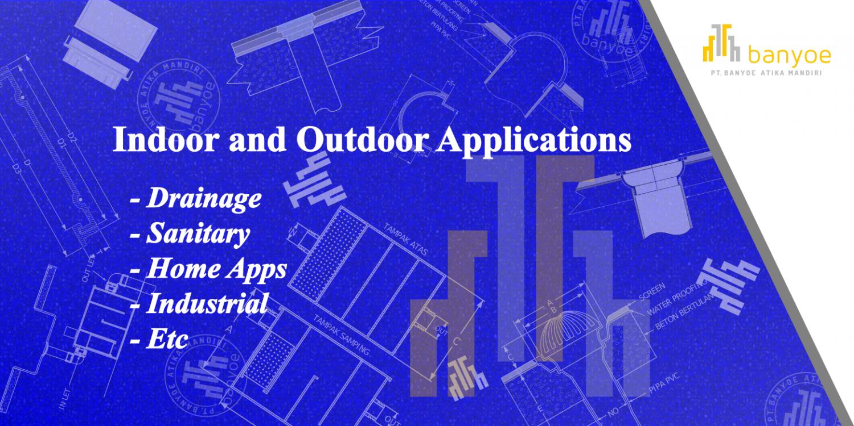 Indoor and Outdoor Applications
